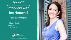 Jen Hemphill, Her Money Matters, Money, Confidence