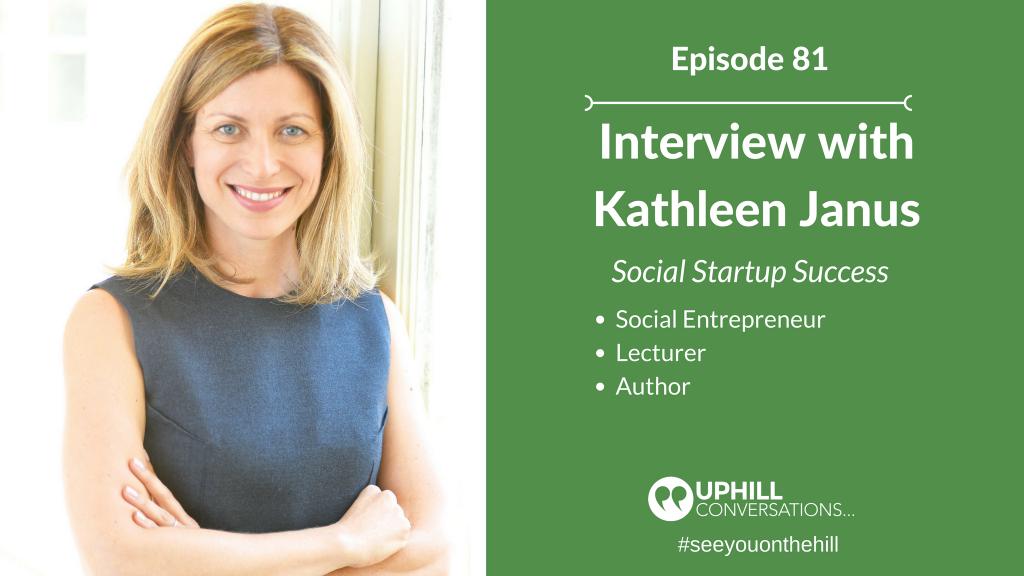 Kathleen Janus, Social Startup Success, Community, Activism